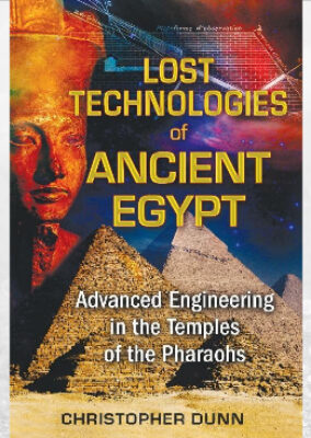 Lost Technologies of Ancient Egypt  von Christopher Dunn